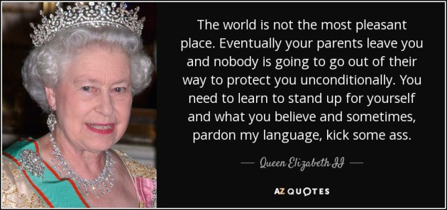 quote-the-world-is-not-the-most-pleasant-place-eventually-your-parents-leave-you-and-nobody-queen-elizabeth-ii-58-83-13